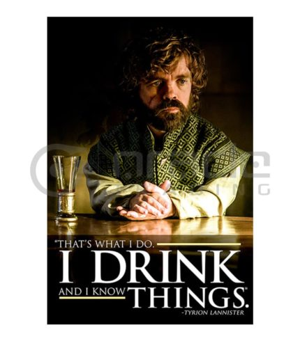 I Drink & I Know Things Poster - Game of Thrones